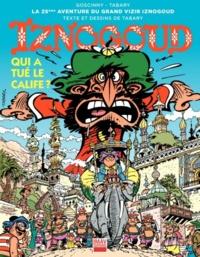 René Goscinny et Jean Tabary - Iznogoud Tome 25 : Qui a tué le calife ?.