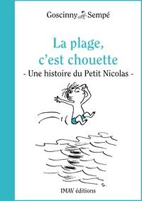 René Goscinny et Jean-Jacques Sempé - La plage, c'est chouette ! - Une histoire extraite des vacances du Petit Nicolas.