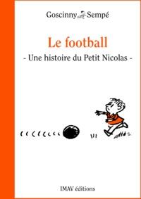 """René Goscinny et Jean-Jacques Sempé - Le football - Une histoire extraite de """"""""Les récrés du Petit Nicolas""""""""."""