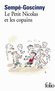 René Goscinny et  Sempé - Le Petit Nicolas  : Le petit Nicolas et les copains.