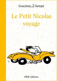 René Goscinny et  Sempé - Le Petit Nicolas voyage.