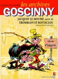 René Goscinny et Christian Godard - Les archives Goscinny N° 4 : Jacquot le mousse suivi de Tromblon et Bottaclou - Pilote (1959-1968).