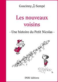 """René Goscinny et Jean-Jacques Sempé - Les nouveaux voisins - Une histoire extraite du """"""""Petit Nicolas et ses voisins""""""""."""