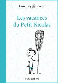 René Goscinny et  Sempé - Les vacances du Petit Nicolas.