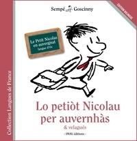 René Goscinny et  Sempé - Lo petiot Nicolau per auvernhàs & velagués - Le Petit Nicolas en auvergnat.