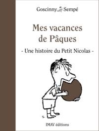 """René Goscinny et Jean-Jacques Sempé - Mes vacances de Pâques - Une histoire extraite de """"""""Les bagarres du Petit Nicolas""""""""."""