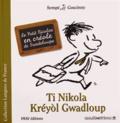 René Goscinny et  Sempé - Ti Nikola Kréyol Gwadloup - Le Petit Nicolas en créole de Guadeloupe.