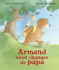 René Gouichoux et Ginette Hoffmann - Armand veut changer de papa.