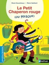 René Gouichoux et Rémi Saillard - Le petit chaperon rouge (ou presque).
