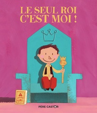 René Gouichoux et Laurent Richard - Le seul roi, c'est moi !.