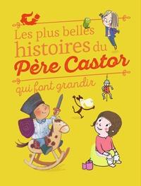 René Gouichoux et Laurent Richard - Les plus belles histoires du Père Castor qui font grandir.