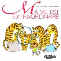 René Gouichoux et Yves Calarnou - Ma vie est extraordinaire - CP série verte.
