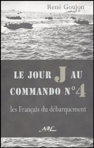 René Goujon - Le jour J au commando n° 4 - Les Français du débarquement.