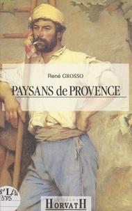 René Grosso et R. Bailly - Paysans de Provence - Bouches-du-Rhône, Alpes de Haute-Provence, Var, Vaucluse.