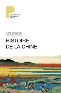 René Grousset - Histoire de la Chine - Des origines à la Seconde Guerre mondiale.