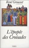 René Grousset - L'épopée des Croisades.