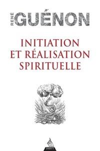 René Guénon - Initiation et réalisation spirituelle.