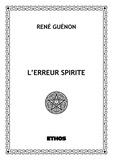 René Guénon - L'erreur spirite.