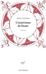 René Guénon - L'ésotérisme de Dante.