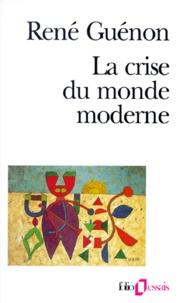 Téléchargement de livres audio gratuits pour ipod nano La crise du monde moderne 9782070328178  par René Guénon