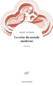 René Guénon - La crise du monde moderne.