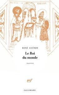René Guénon - Le roi du monde.