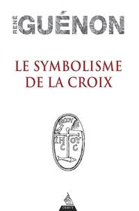 René Guénon - Le symbolisme de la croix.