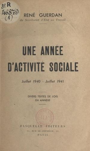 Une année d'activité sociale : juillet 1940 - juillet 1941. Divers textes de loi en annexe