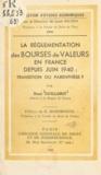 René Guillorit et Henri Hornbostel - La réglementation des bourses de valeurs en France depuis juin 1940 : transition ou parenthèse ?.