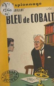 René Guillot - Bleu de cobalt.