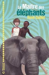 René Guillot - Le Maître des éléphants.