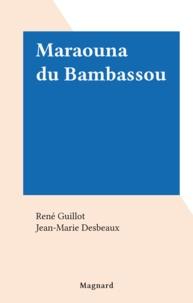 René Guillot et Jean-Marie Desbeaux - Maraouna du Bambassou.