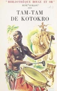René Guillot et Raoul Auger - Tam-tam de Kotokro.
