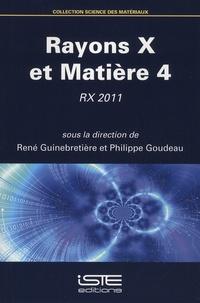 René Guinebretière et Philippe Goudeau - Rayons X et Matière 4 - RX 2011.