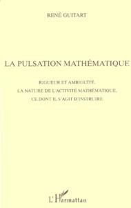 Birrascarampola.it LA PULSATION MATHEMATIQUE. Rigueur et ambiguïté, La nature de l'activité mathématique, Ce dont il s'agit d'instruire Image
