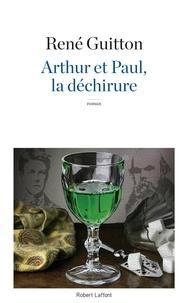 René Guitton - Arthur et Paul, la déchirure.