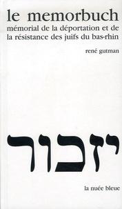 René Gutman - Le Memorbuch - Mémorial de la Déportation et de la Résistance des Juifs du Bas-Rhin.