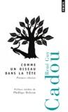 René Guy Cadou - Comme un oiseau dans la tête - Poèmes choisis.
