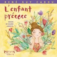 René Guy Cadou et Solenn Larnicol - L'enfant précoce.