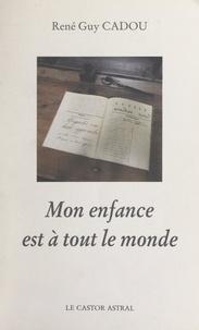 René-Guy Cadou et Vincent Jacques - Mon enfance est à tout le monde.