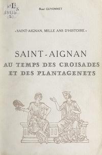 René Guyonnet et Violette Rougier-Lecoq - Saint-Aignan, mille ans d'histoire (2) - Au temps des barons de Donzy, seigneurs de Saint-Aignan : de Geoffroy 1er, dit Le Jeune, à Hervé V, comte de Nevers, 1030 à 1222.