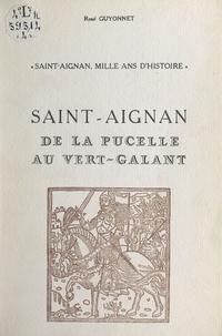 René Guyonnet et Violette Rougier-Lecoq - Saint-Aignan, mille ans d'histoire (4) - Livre I : de Jeanne et Marguerite de Chalon, comtesses de Tonnerre, à Louise de Tonnerre, 1432 à 1540.