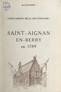 René Guyonnet et Violette Rougier-Lecoq - Saint-Aignan, mille ans d'Histoire - Saint-Aignan-en-Berry en 1789.