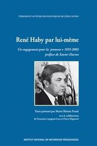 René Haby - René Haby par lui-même - Un engagement pour la jeunesse, 1919-2003.