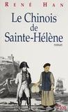 René Han - Le Chinois de Sainte-Hélène.