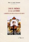 René Hanquiez et Joseph Hanquiez - Deux frères à la guerre - Carnets de deux poilus picards.