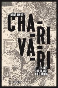 René Hardy - Charivari et justice populaire au Québec.