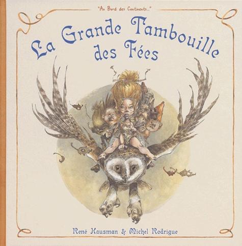 René Hausman et Michel Rodrigue - La grande tambouille des fées.