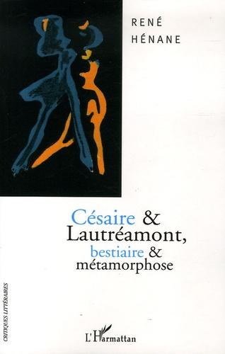 René Hénane - Césaire et Lautréamont - Bestiaire et métamorphose.