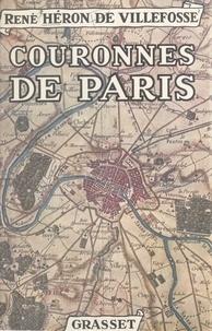 René Héron de Villefosse et René Jacques - Couronnes de Paris - Illustré de huit hors-texte.